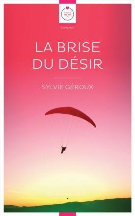 La Brise du Désir - Sylvie Géroux