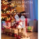 6h22 un matin de noel - Clemence Alberie
