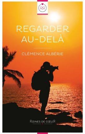 Regarder au-dela - Clémence Albérie