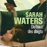 Du bout des doigts de Sarah Waters - livres lesbiens préférés