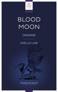 Blood Moon - Origine Axelle Law