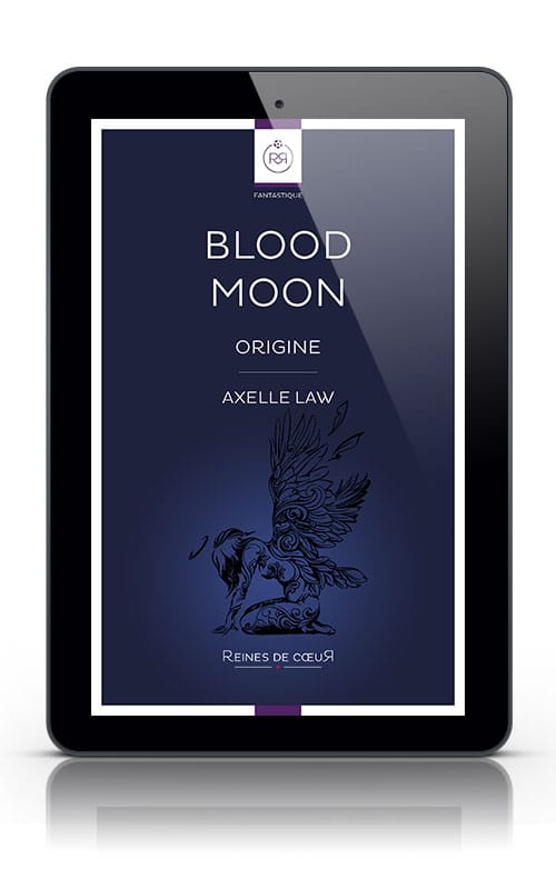 Blood Moon Origine Axelle Law Tablette
