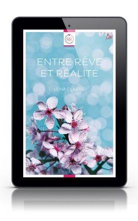 Entre Rêve et Réalité - Lena Clarke (nouvelle) format tablette