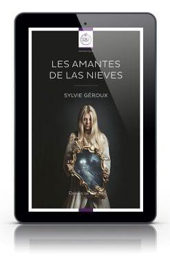 Les Amantes de Las Nieves de Sylvie Géroux (ebook tablette)
