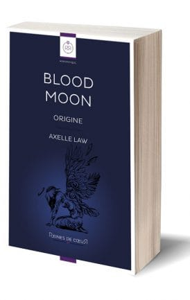 Blood Moon Origine - Axelle Law - Livre Papier