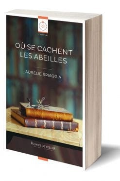 Où se cachent les abeilles - Aurélie Spiaggia - Format Papier