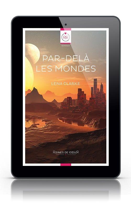 Par-delà les mondes de Lena Clarke - Format Tablette