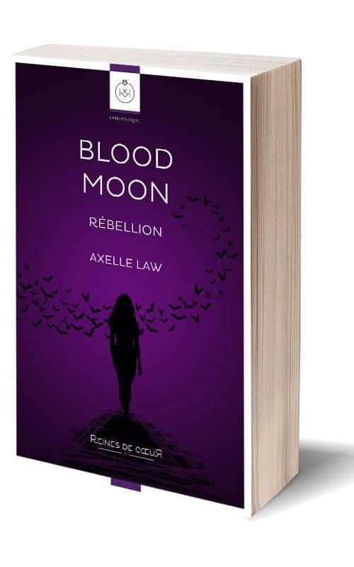Blood Moon Rébellion - Axelle Law - Version Papier