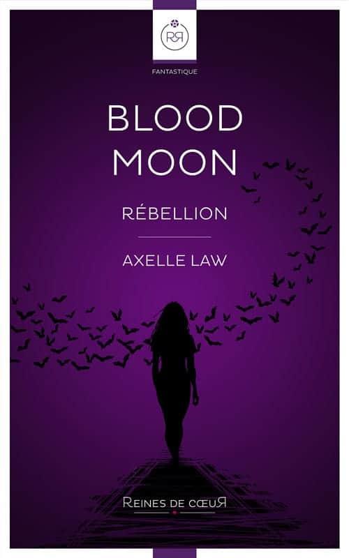 Blood Moon Rébellion - Axelle Law - Version Web