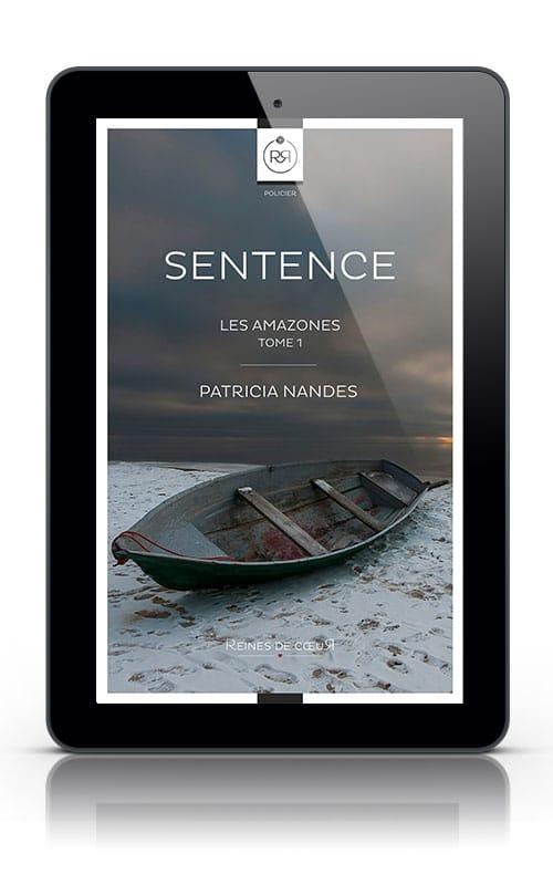 Sentence - Tome 1 - Les Amazones - Patricia Nandes