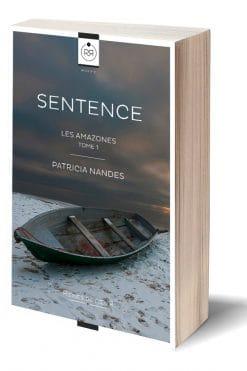 Sentence - Les Amazones - Tome 1 - Patricia Nandes