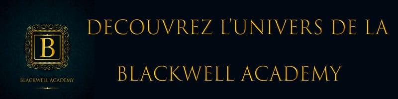 Découvrez la Blackwell Academy