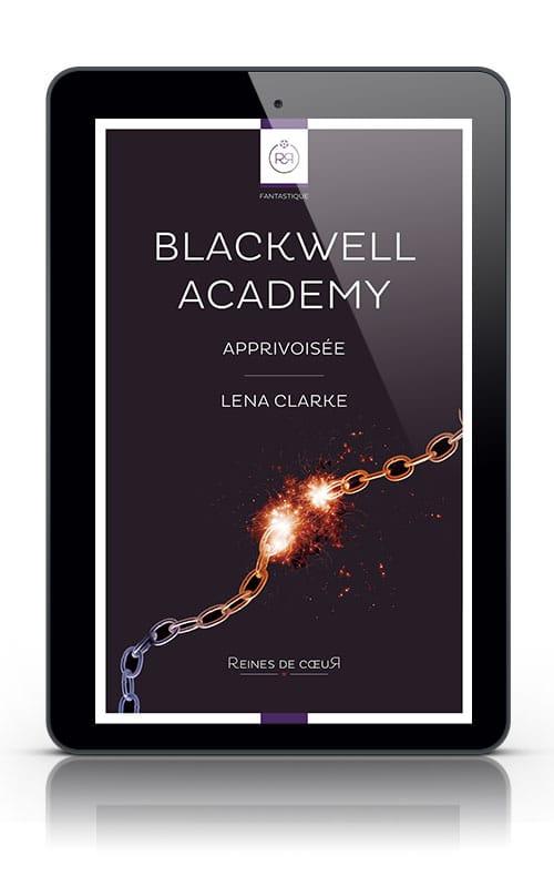 Blackwell Academy - Apprivoisée - 2 - Lena Clarke