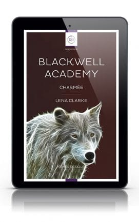 Blackwell Academy Charmée - Troisième épisode de la série littéraire lesbienne de Lena Clarke
