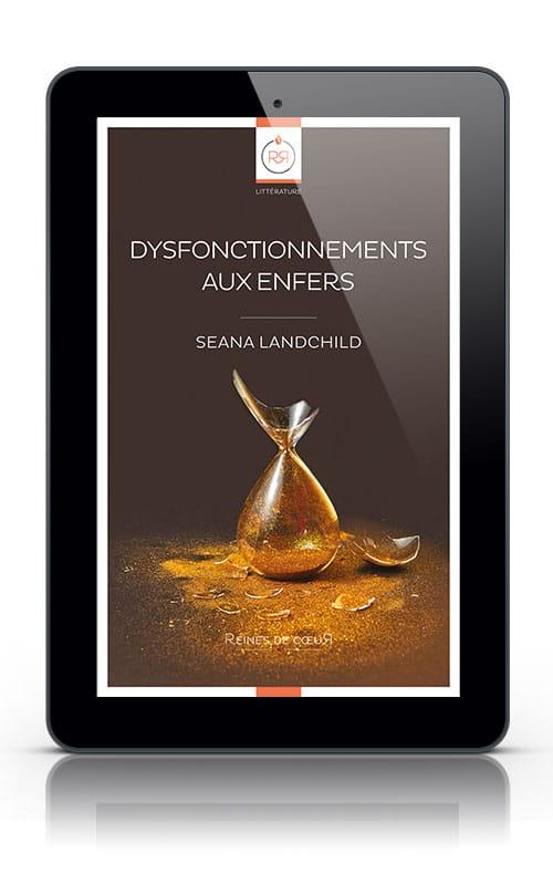 Dysfonctionnements aux Enfers de Seana Landchild