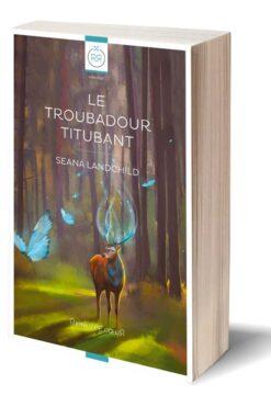 Le Troubadour titubant Seana Landchild - fantasy lesbienne roman