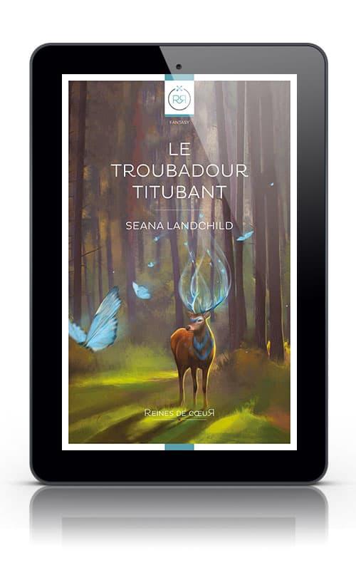 Le Troubadour titubant Seana Landchild - fantasy lesbienne ebook